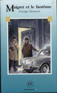 MAIGRET ET LE FANTOME NIVEL B (INTERMEDIO) (2ND EDITION) - 9788723901972 - GEORGES SIMENON