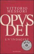 OPUS DEI. UN INDAGINE. - 9788804514572 - VITTORIO MESSORI