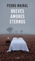 Ebook de audio descargable gratis BREVES AMORES ETERNOS 9789500440172 de PEDRO MAIRAL PDF (Spanish Edition)