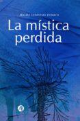 Libros de texto descargar rincon LA MÍSTICA PERDIDA de MATIAS SEBASTIÁN DONATO PDF