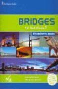 BRIDGES FOR BACHILLERATO 1 STUDENT´S BOOK - 9789963478972 - VV.AA.