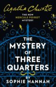 the mystery of three quarters-sophie hannah-9780008264482