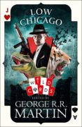 low chicago (wild cards)-r. r. martin george-9780008283582