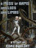 A MESS OF ARMS AND LEGS AND LIMBS (EBOOK) - 9781370132782 - CORA BUHLERT