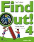 FIND OUT 4 STUDENT´S BOOK - 9781405078382 - VV.AA.