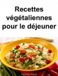 RECETTES VÉGÉTALIENNES POUR LE DÉJEUNER (EBOOK) - 9781507141182