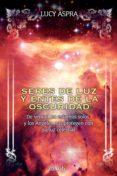 SERES DE LUZ Y ENTES DE LA OSCURIDAD (EBOOK) - 9786071110282 - LUCY ASPRA