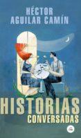 Pdf libros para móvil descarga gratuita HISTORIAS CONVERSADAS in Spanish 9786073186582