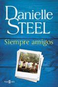 SIEMPRE AMIGOS - 9788401017582 - DANIELLE STEEL