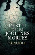 L ESTIU DE LES JOGUINES MORTES - 9788401387982 - TONI HILL