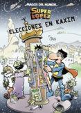 superlopez: elecciones en kaxim (magos del humor 143)-9788402422682