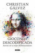 GIOCONDA DESCODIFICADA - 9788403515482 - CHRISTIAN GALVEZ