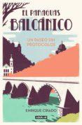 el paraguas balcánico: un paseo sin protocolos (ebook)-enrique criado-9788403519282