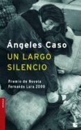 UN LARGO SILENCIO - 9788408071082 - ANGELES CASO