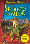 EL SECRETO DEL VALOR - 9788408111382 - GERONIMO STILTON