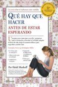 QUE HAY QUE HACER ANTES DE ESTAR ESPERANDO (2ª ED.) - 9788408122982 - HEIDI MURKOFF