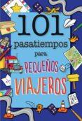 101 PASATIEMPOS PARA PEQUEÑOS VIAJEROS - 9788408165682 - MOIRA BUTTERFIELD