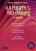 Libros de electrónica para descarga gratuita. TRILOGÍA LA PUERTA DE LOS TRES CERROJOS (PACK)  de FERNÁNDEZ-VIDAL  SONIA (Literatura española)