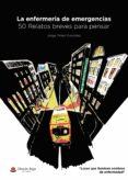 Descargar libros electrónicos gratis en portugués LA ENFERMERÍA DE EMERGENCIAS: 50 RELATOS BREVES PARA PENSAR 9788413386782 en español de PRIETO GONZÁLEZ JORGE