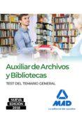 AUXILIAR DE ARCHIVOS Y BIBLIOTECAS: TEST DEL TEMARIO GENERAL - 9788414215982 - VV.AA.
