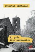 EL PAIS DELS CREPUSCLES - 9788415098782 - SEBASTIA BENNASAR I LLOBERA