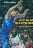 HISTORIA DE UNA RIVALIDAD. ESTUDIANTES-REAL MADRID - 9788415448082 - GUILLERMO ORTIZ