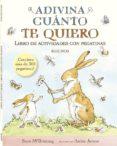 ADIVINA CUANTO TE QUIERO LIBRO DE ACTIVIDADES CON PEGATINAS - 9788416126682 - SAM MCBRATNEY