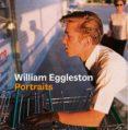 WILLIAM EGGLESTON: RETRATOS - 9788416248582 - PHILIP PRODGER