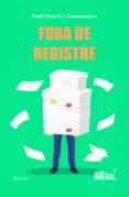 FORA DE REGISTRE - 9788417082482 - RAUL GARCIA I ARANZUEQUE