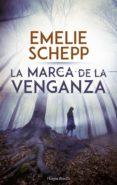 la marca de la venganza-emelie schepp-9788417216382