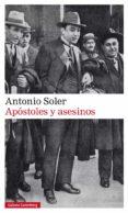 APOSTOLES Y ASESINOS - 9788417355982 - ANTONIO SOLER