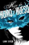 HIJA DE HUMO Y HUESO - 9788420410982 - LAINI TAYLOR