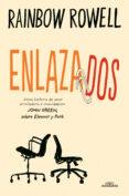 ENLAZADOS - 9788420483382 - RAINBOW ROWELL