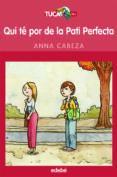 QUI TE POR DE LA PATI PERFECTA? - 9788423674282 - ANNA CABEZA