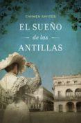 EL SUEÑO DE LAS ANTILLAS (EBOOK) - 9788425351082 - CARMEN SANTOS