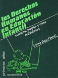LOS DERECHOS HUMANOS EN EDUCACION INFANTIL: CUENTOS, JUEGOS Y OTR AS ACTIVIDADES - 9788427714182 - VV.AA.
