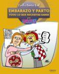 EMBARAZO Y PARTO: TODO LO QUE NECESITAS SABER - 9788441529182 - EMILIO SANTOS LEAL