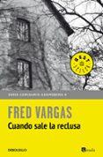 CUANDO SALE LA RECLUSA - 9788466346382 - FRED VARGAS
