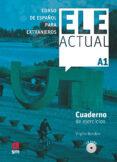 ELE ACTUAL A1 - CUADERNO - 9788467547382 - VV.AA.