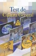 TEST DE CULTURA GENERAL - 9788467640182 - VV.AA.