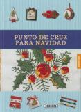 PUNTO DE CRUZ PARA NAVIDAD - 9788467766882 - VV.AA.