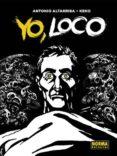 yo, loco-antonio altarriba-9788467934182
