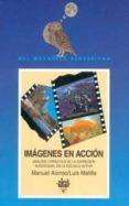 IMAGENES EN ACCION - 9788476004982 - MANUEL ALONSO ERAUSQUIN