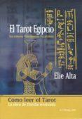 el tarot egipcio: sus simbolos, sus numeros, su alfabeto: como le er el tarot-elie alta-9788476271582