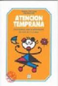 ATENCION TEMPRANA (0 A 3 AÑOS): GUIA PRACTICA PARA LA ESTIMULACIO N - 9788478690282 - MARGARITA VIDAL LUCENA