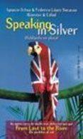 SPEAKING IN SILVER - 9788478808182 - IGNACIO OCHOA
