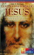LA OTRA HISTORIA DE JESUS: UNA EXPLORACION DEL JESUS HISTORICO A PARTIR DE FUENTES APOCRIFAS, BUDISTAS, ISLAMICAS Y SANSCRITAS - 9788479271282 - FIDA M. HASSNAIN