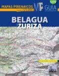 BELAGUA Y ZURIZA (MAPAS PIRENAICOS ESCALA 1:25000) - 9788482165882 - MIGUEL ANGULO
