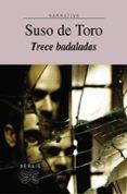 TRECE BADALADAS - 9788483027882 - SUSO DE TORO