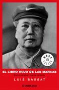 EL LIBRO ROJO DE LAS MARCAS: COMO CONSTRUIR MARCAS DE EXITO - 9788483460382 - LUIS BASSAT